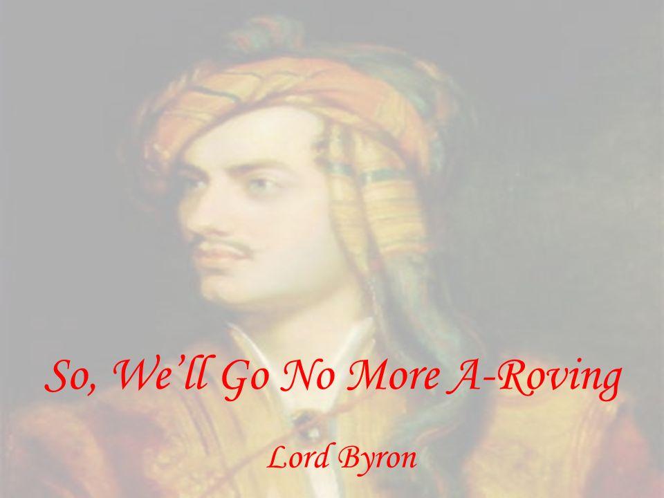 So, We'll Go No More A-Roving