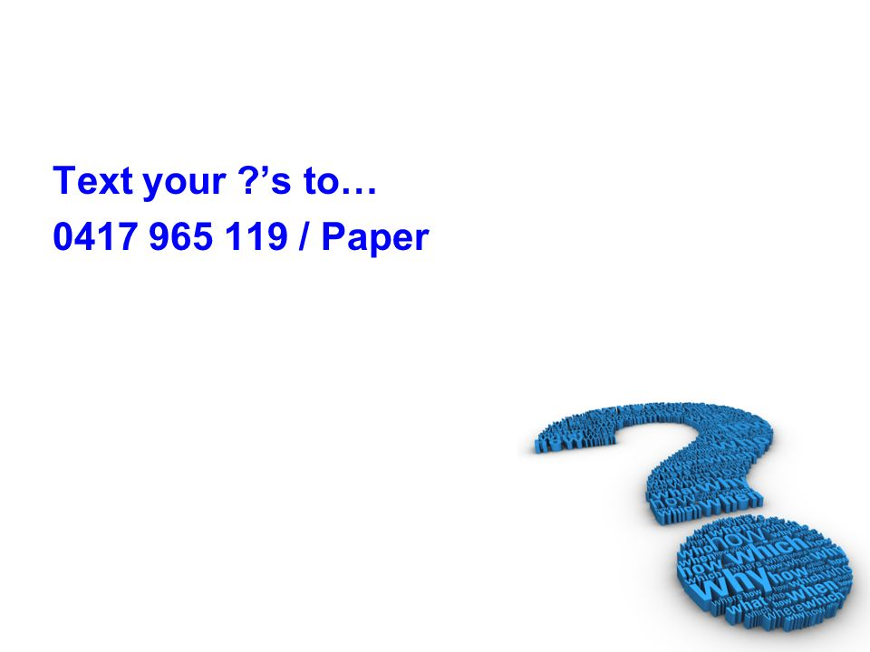 Text your 's to… 0417 965 119 / Paper