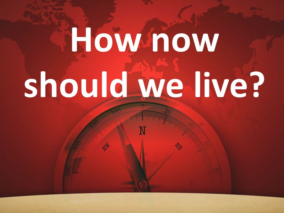 How now should we live 1 Chron 12:32