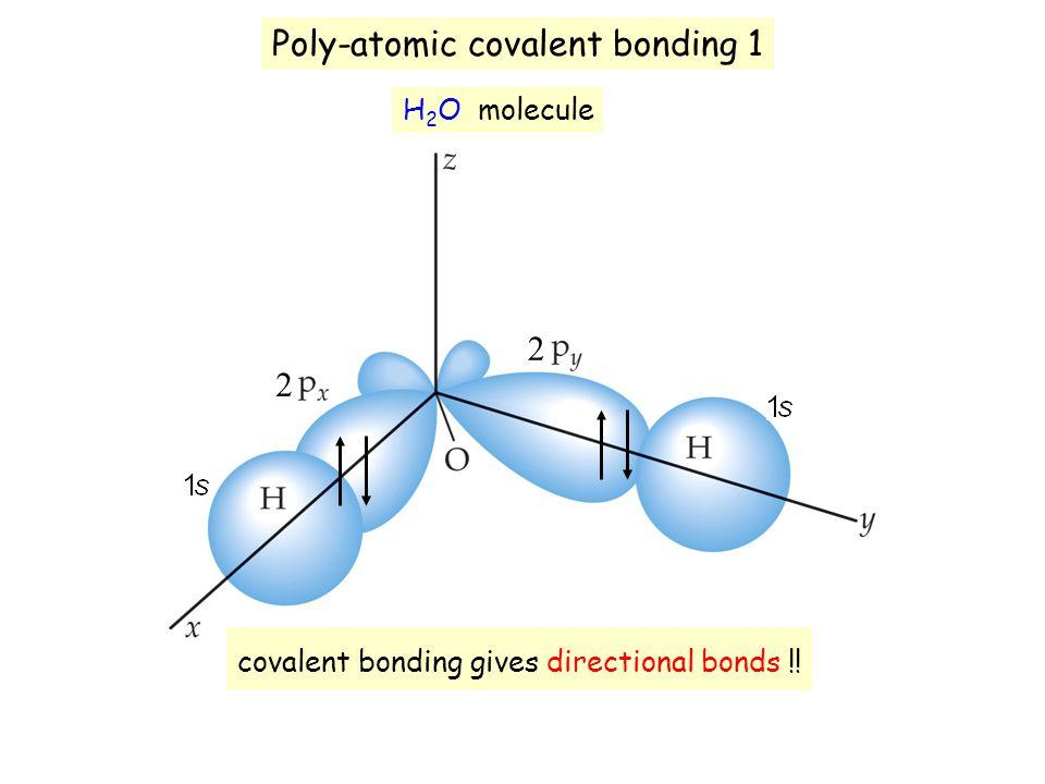 covalent bonding gives directional bonds !!