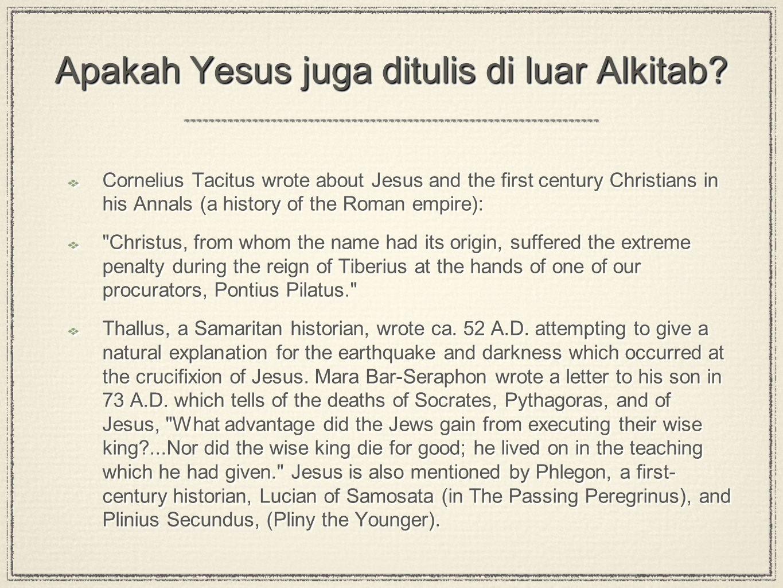 Apakah Yesus juga ditulis di luar Alkitab