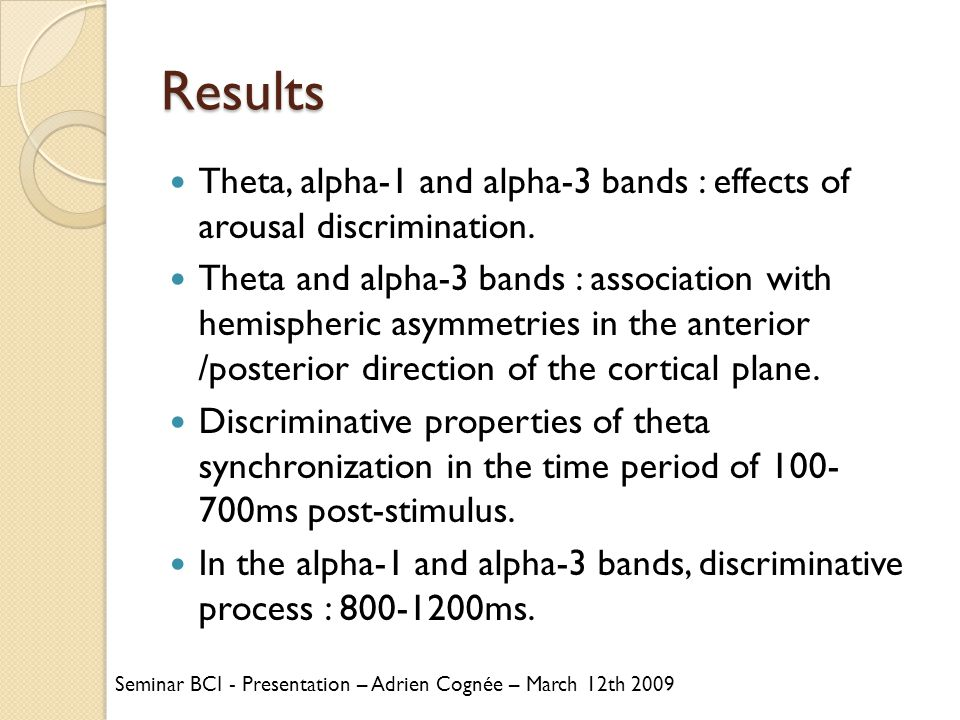 Results Theta, alpha-1 and alpha-3 bands : effects of arousal discrimination.