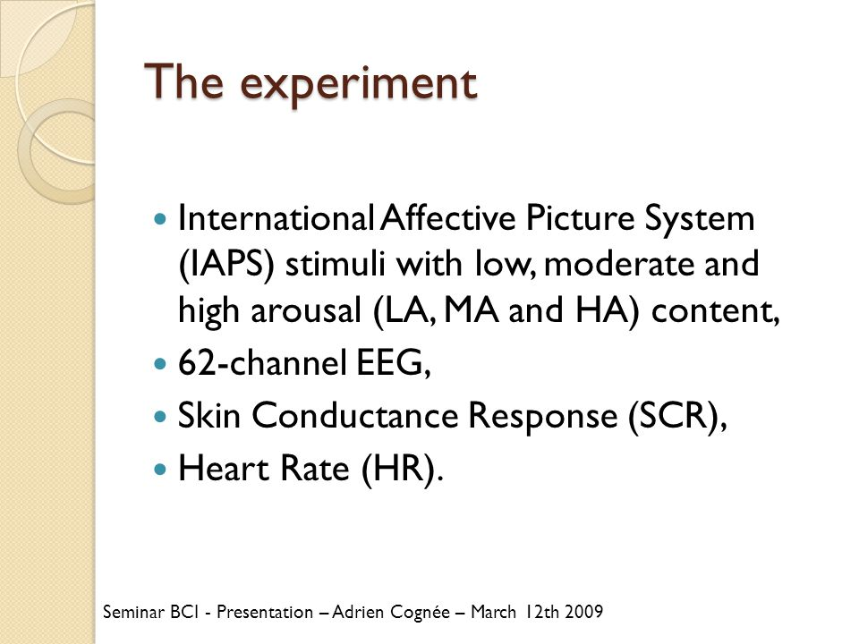 The experiment International Affective Picture System (IAPS) stimuli with low, moderate and high arousal (LA, MA and HA) content,