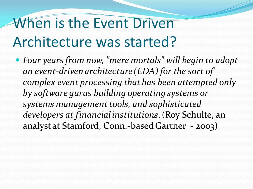 When is the Event Driven Architecture was started