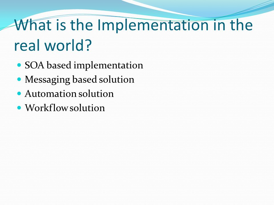 What is the Implementation in the real world
