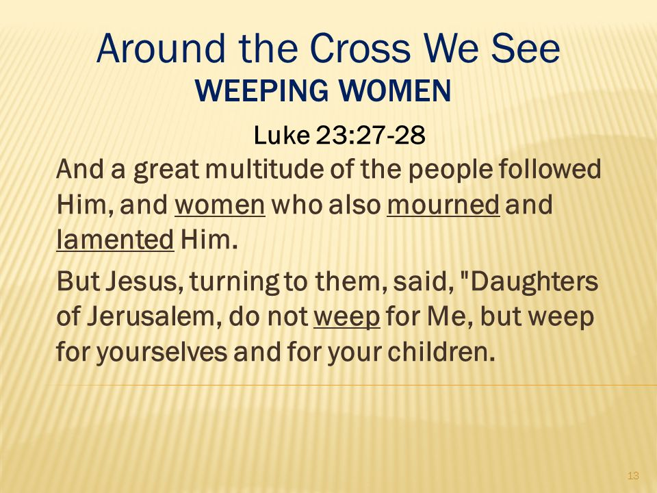Around the Cross We See Weeping Women
