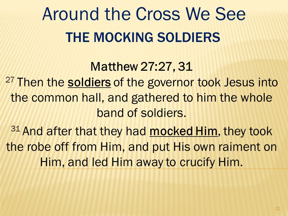 Around the Cross We See The Mocking Soldiers