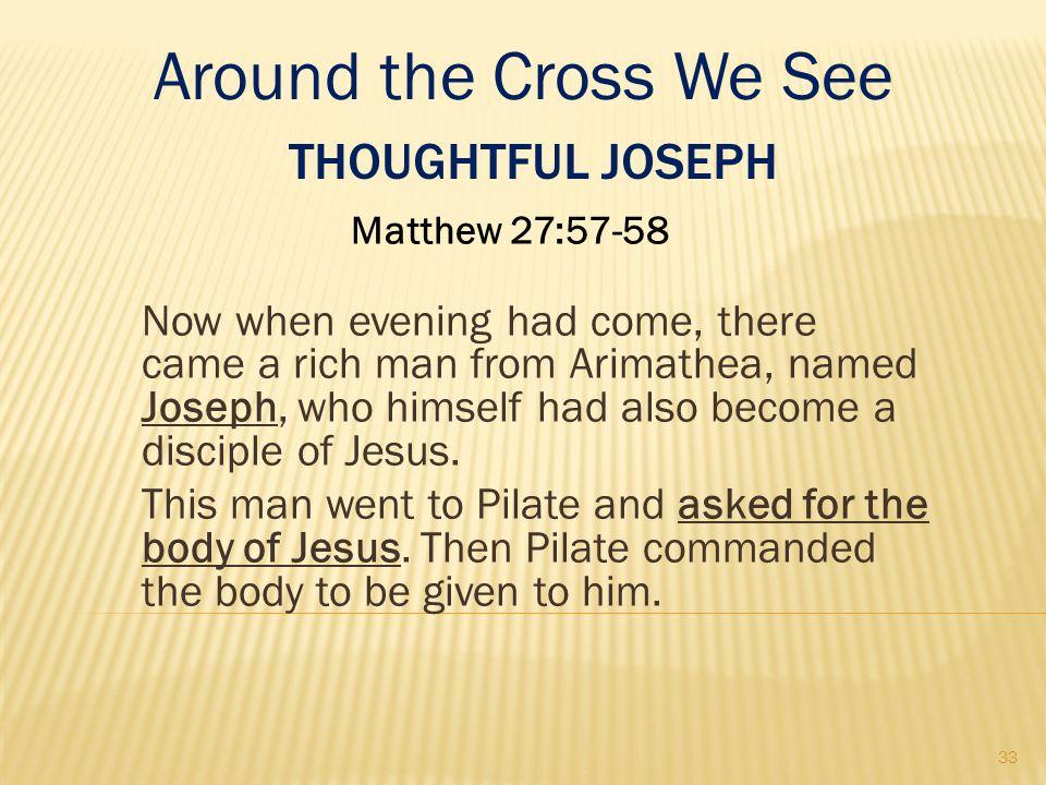 Around the Cross We See Thoughtful Joseph