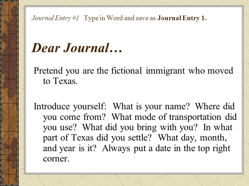 Pretend you are the fictional immigrant who moved to Texas.