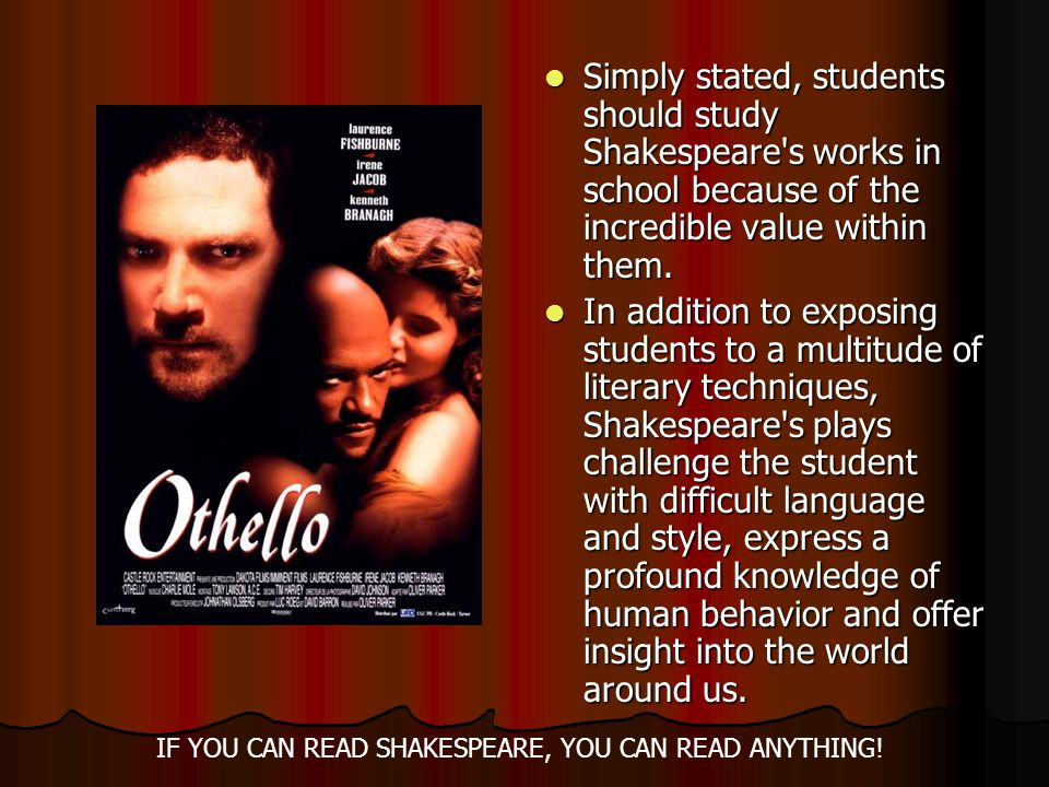 IF YOU CAN READ SHAKESPEARE, YOU CAN READ ANYTHING!