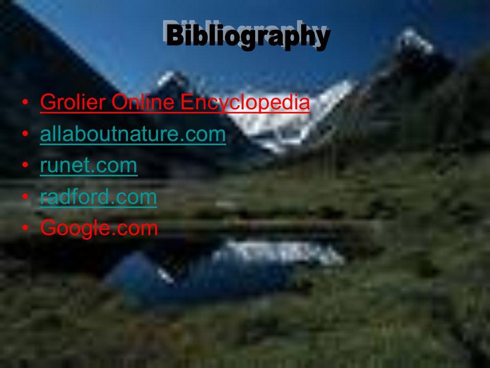 Bibliography Grolier Online Encyclopedia allaboutnature.com runet.com