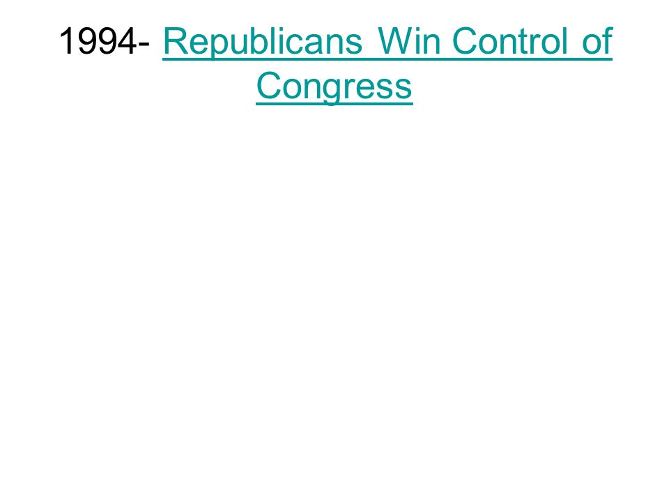1994- Republicans Win Control of Congress