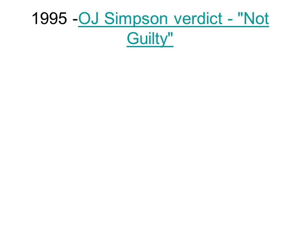 1995 -OJ Simpson verdict - Not Guilty