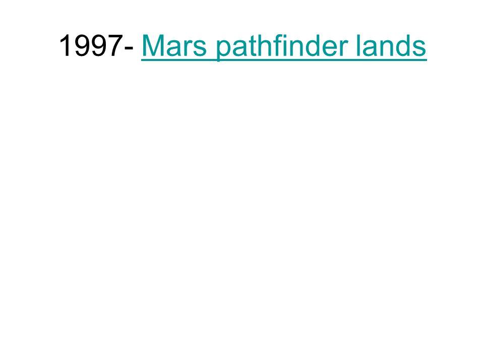 1997- Mars pathfinder lands