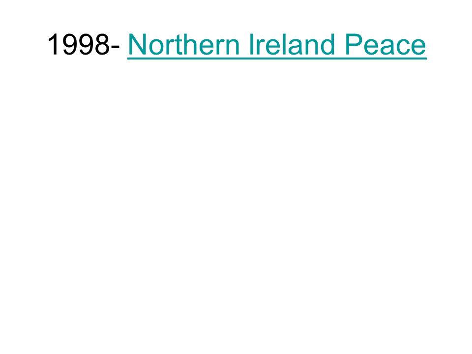 1998- Northern Ireland Peace