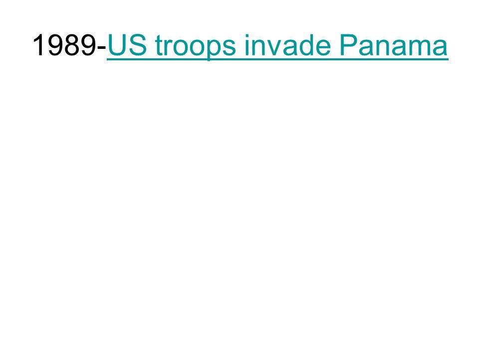 1989-US troops invade Panama