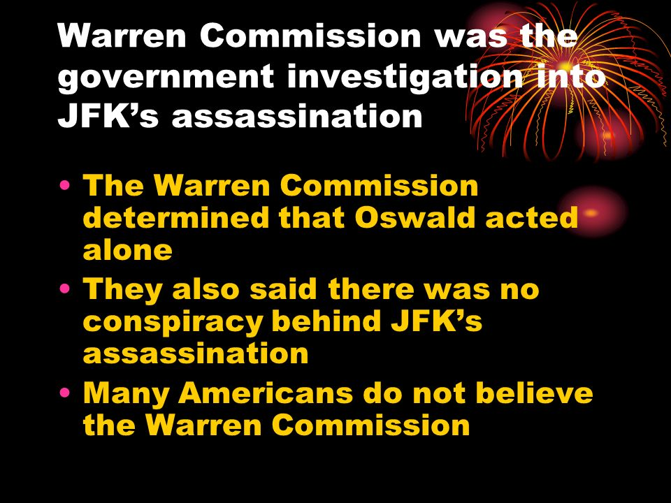 Warren Commission was the government investigation into JFK's assassination