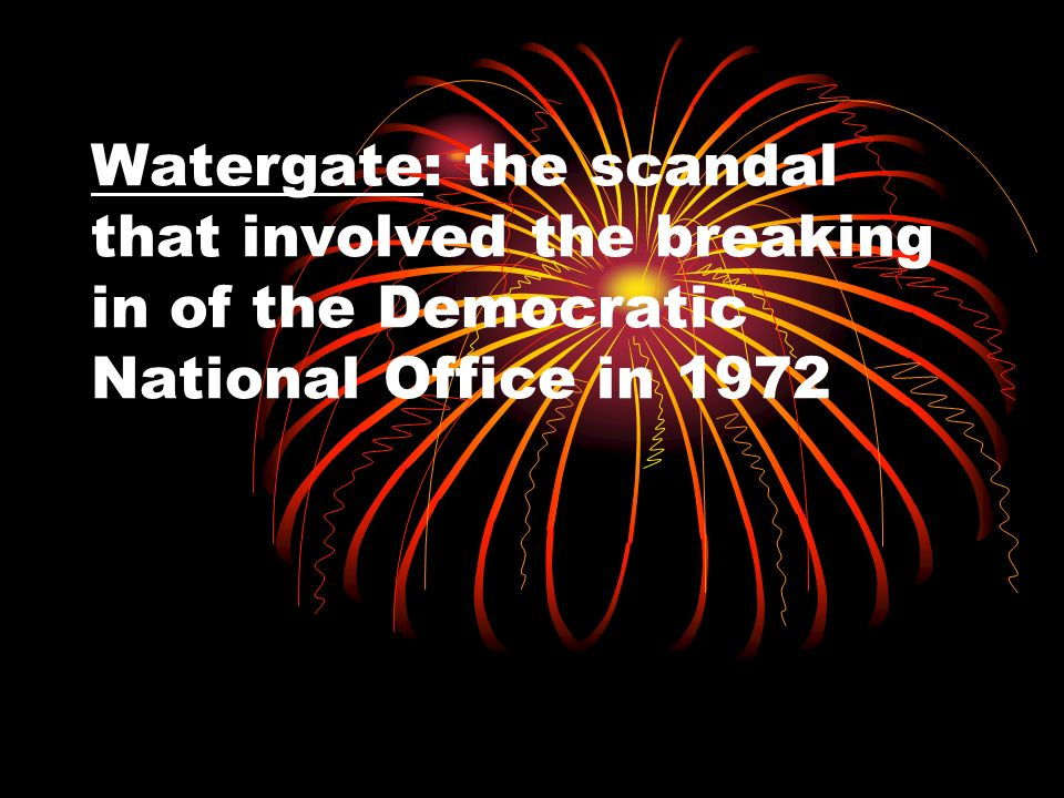 Watergate: the scandal that involved the breaking in of the Democratic National Office in 1972