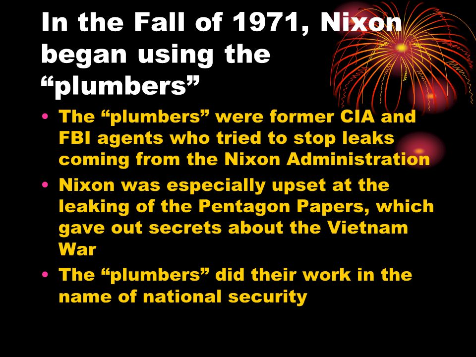 In the Fall of 1971, Nixon began using the plumbers