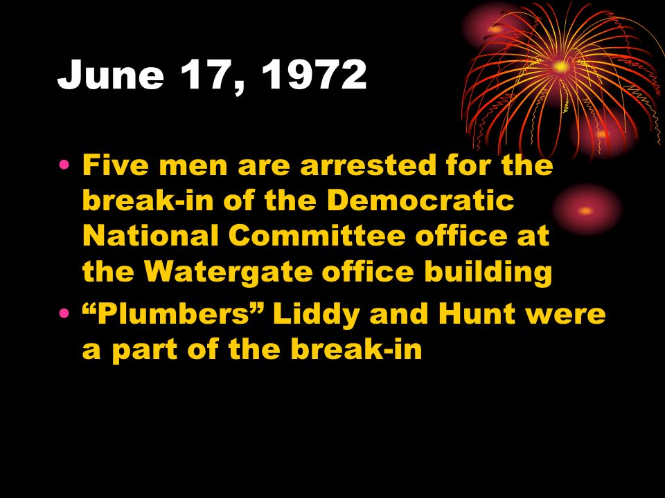 June 17, 1972Five men are arrested for the break-in of the Democratic National Committee office at the Watergate office building.