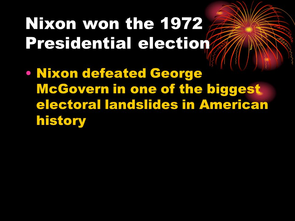 Nixon won the 1972 Presidential election