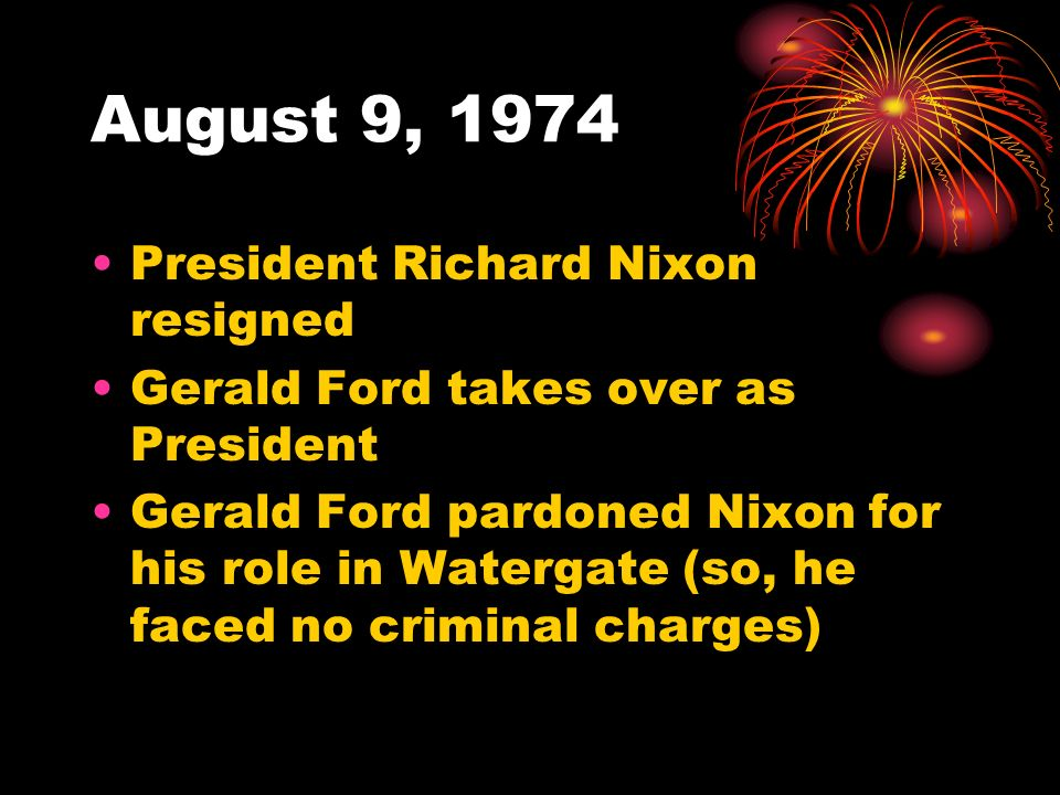 August 9, 1974 President Richard Nixon resigned
