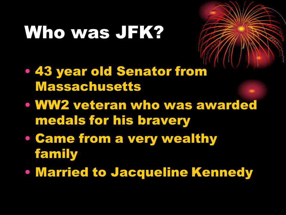 Who was JFK 43 year old Senator from Massachusetts