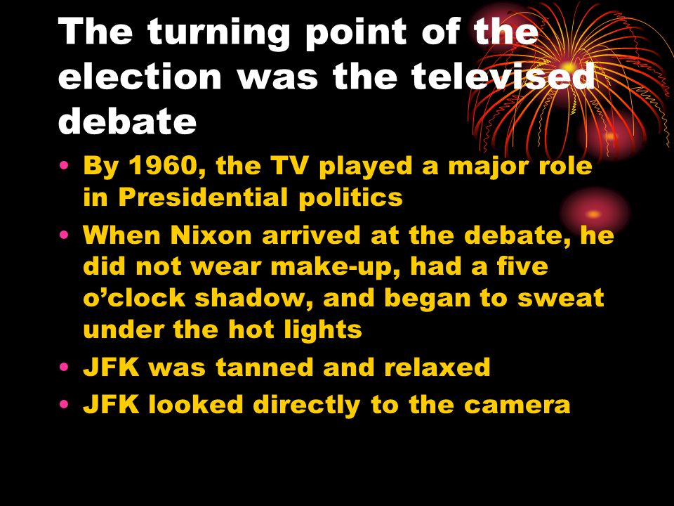 The turning point of the election was the televised debate