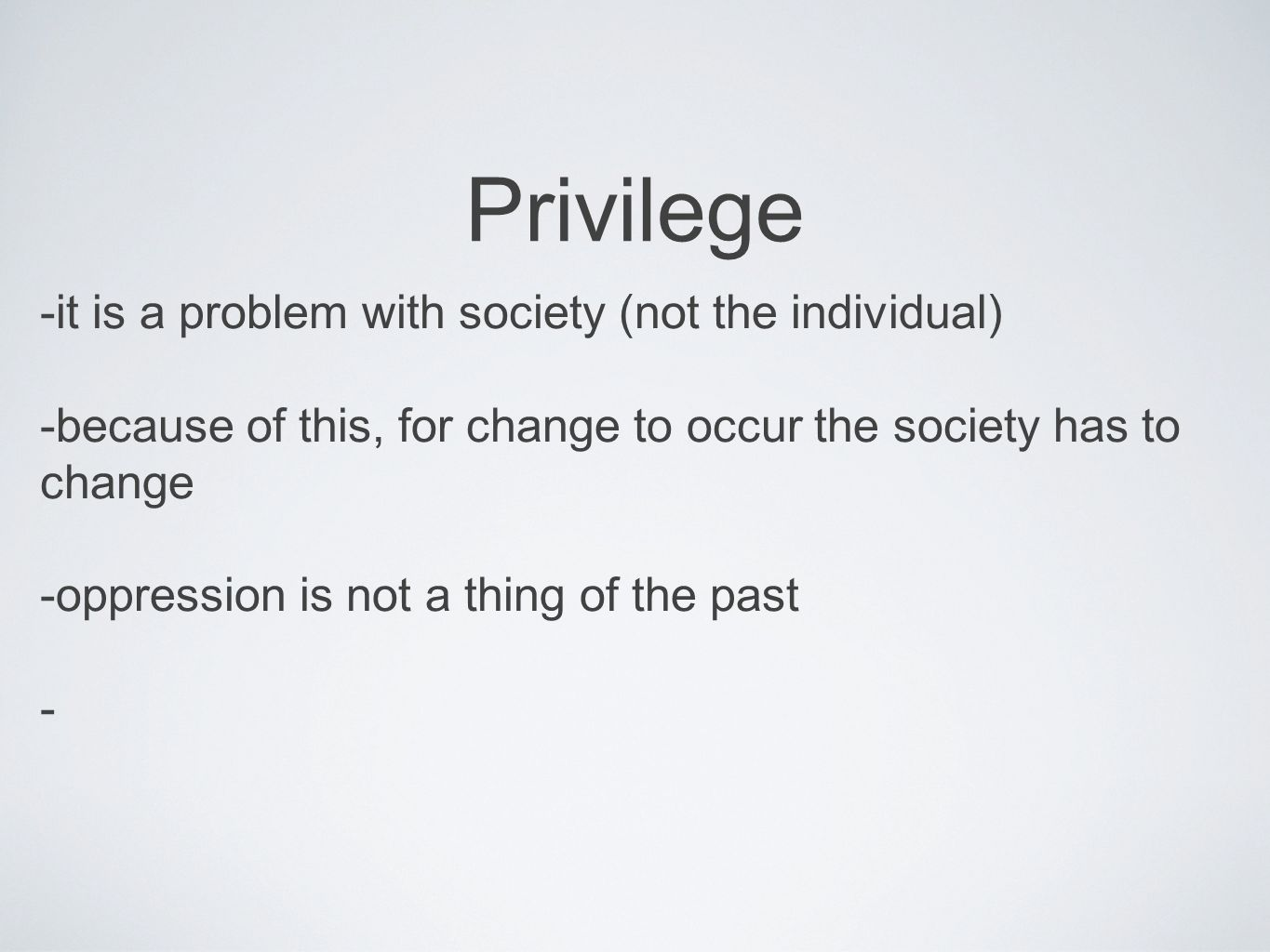 Privilege -it is a problem with society (not the individual)