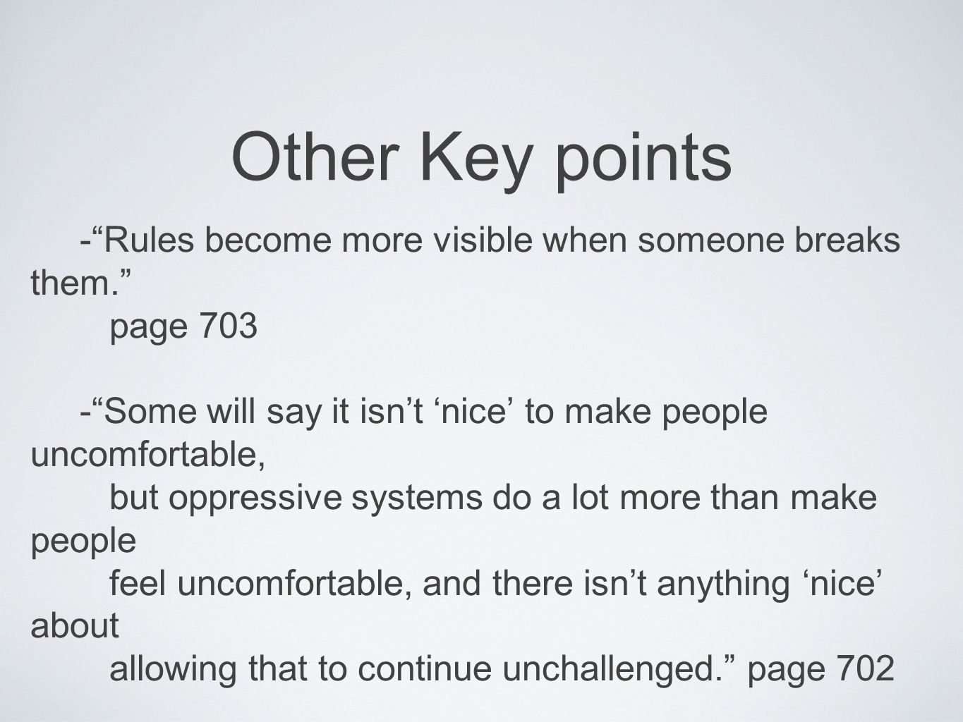 Other Key points - Rules become more visible when someone breaks them. page Some will say it isn't 'nice' to make people uncomfortable,