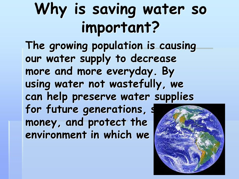 Why is saving water so important