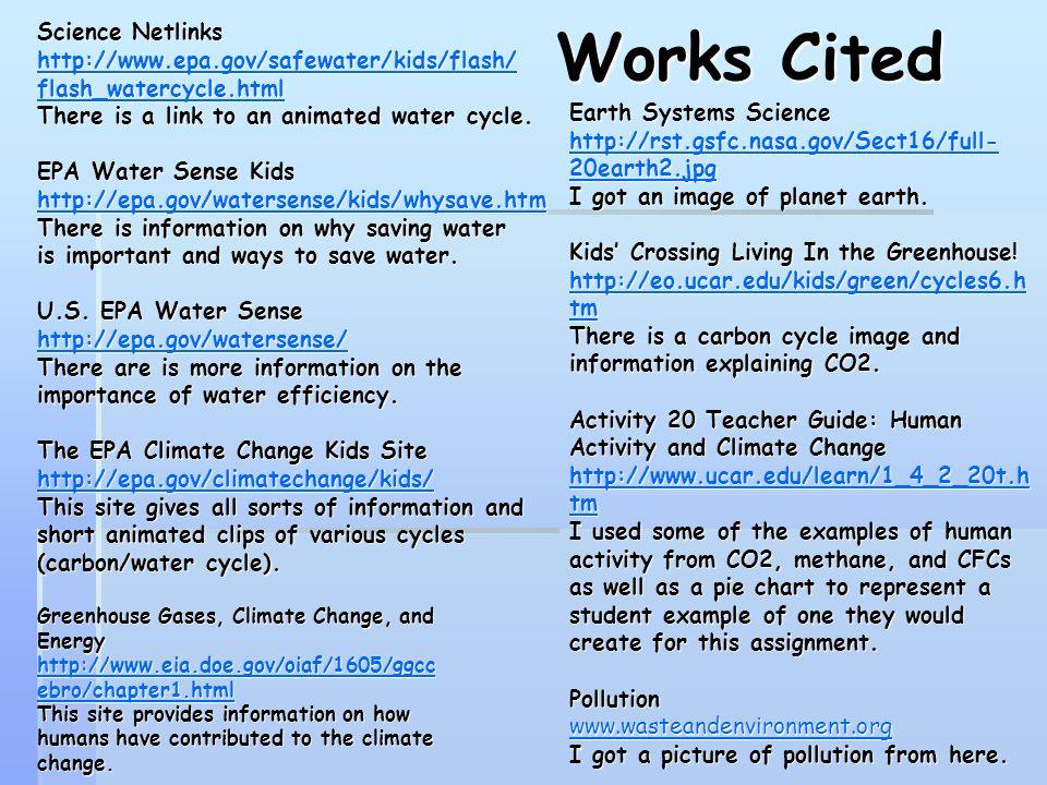 Works Cited Science Netlinks http://www.epa.gov/safewater/kids/flash/