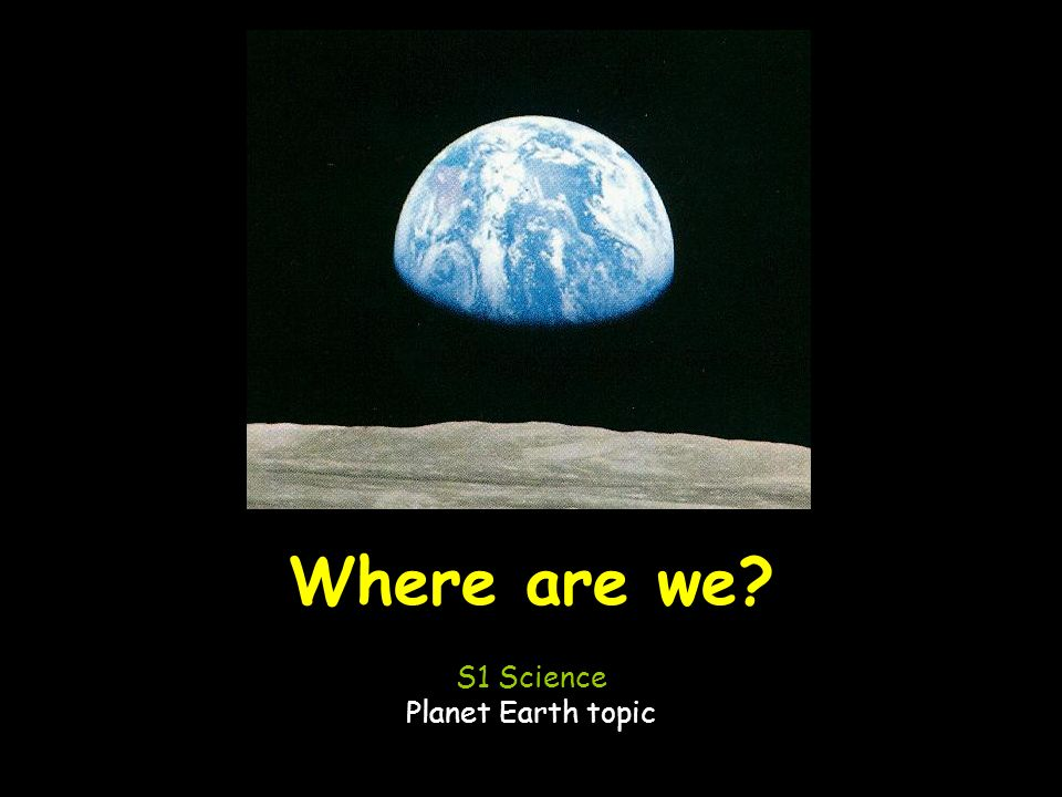 S1 Science Planet Earth topic