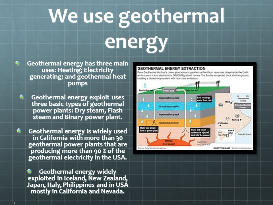 We use geothermal energy