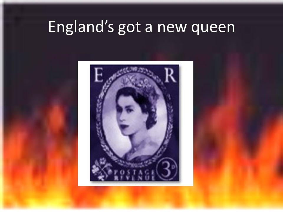 England's got a new queen