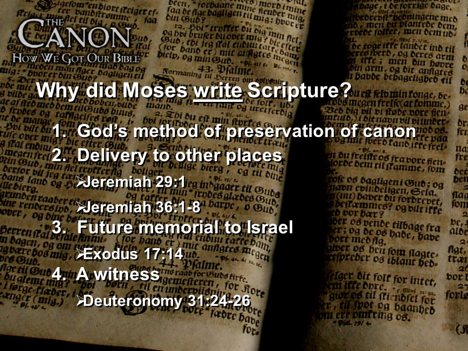 Why did Moses write Scripture