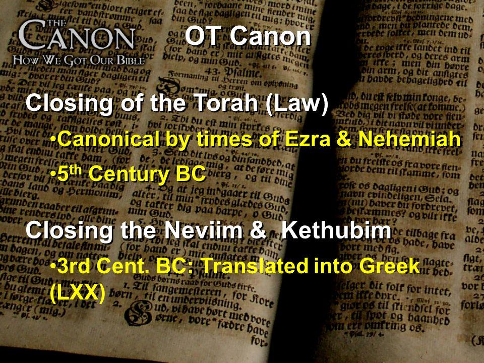 OT Canon Closing of the Torah (Law) Closing the Neviim & Kethubim