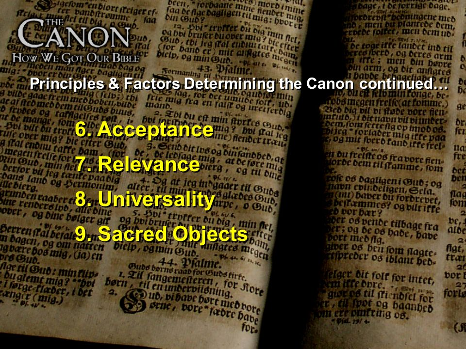 Principles & Factors Determining the Canon continued…