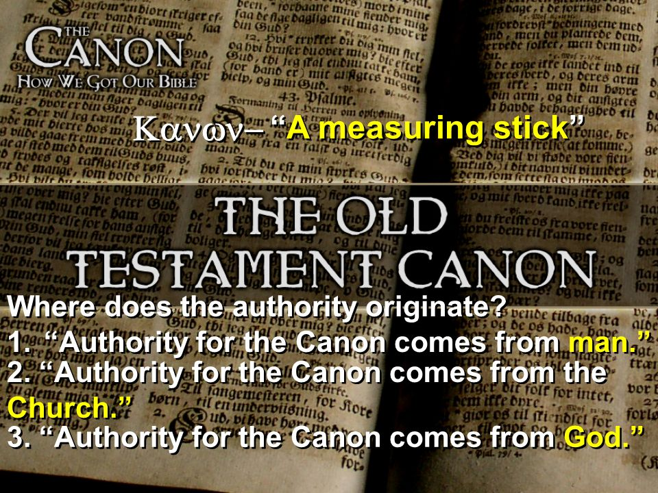 Kanwn- A measuring stick Where does the authority originate
