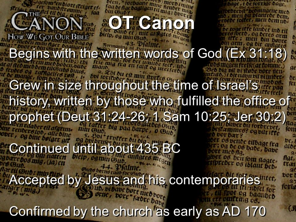 OT Canon Begins with the written words of God (Ex 31:18)