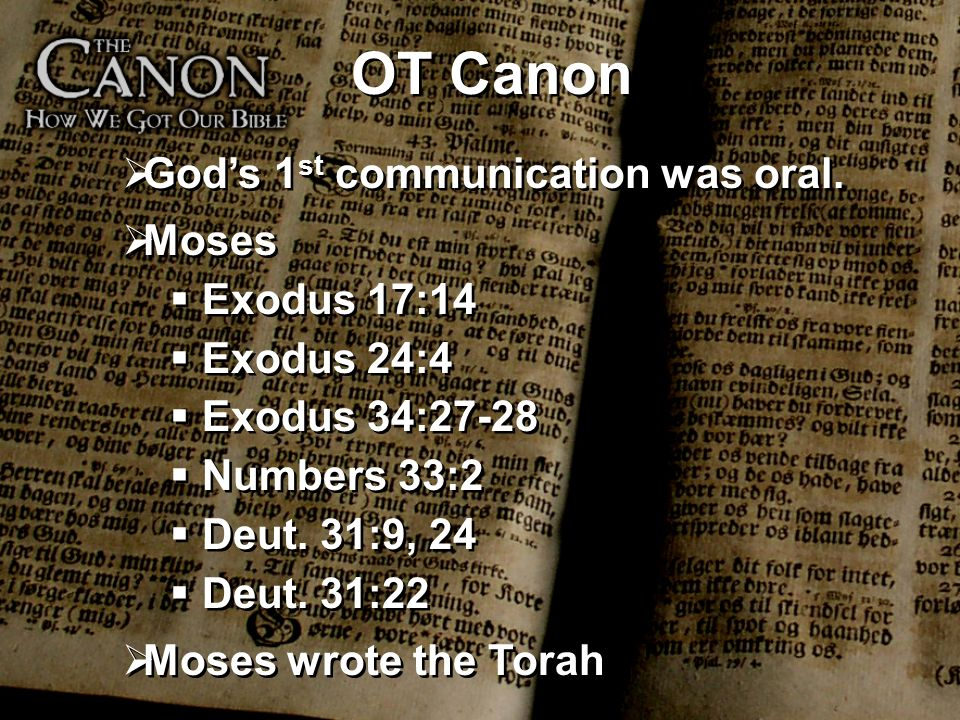 OT Canon God's 1st communication was oral. Moses Exodus 17:14