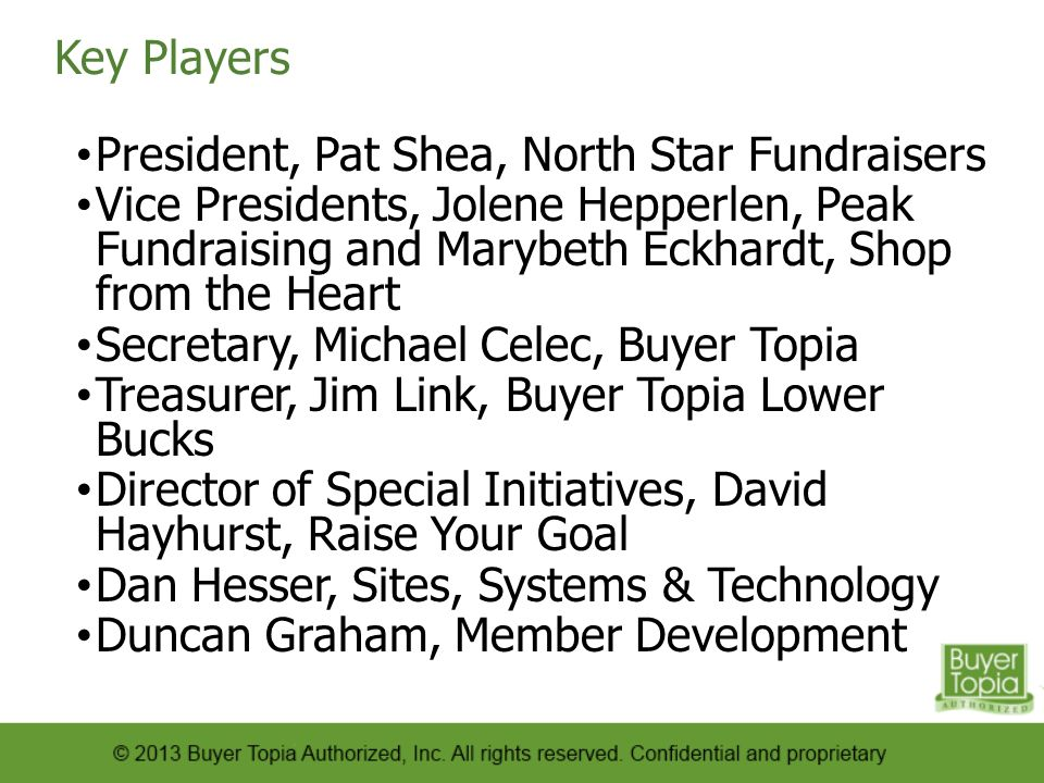 Key Players President, Pat Shea, North Star Fundraisers.