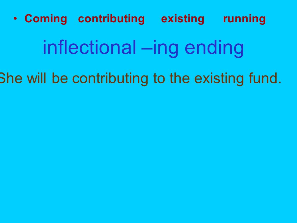 inflectional –ing ending
