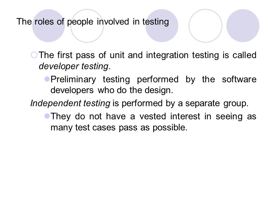 The roles of people involved in testing
