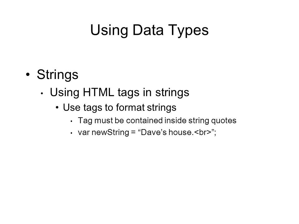 Using Data Types Strings Using HTML tags in strings