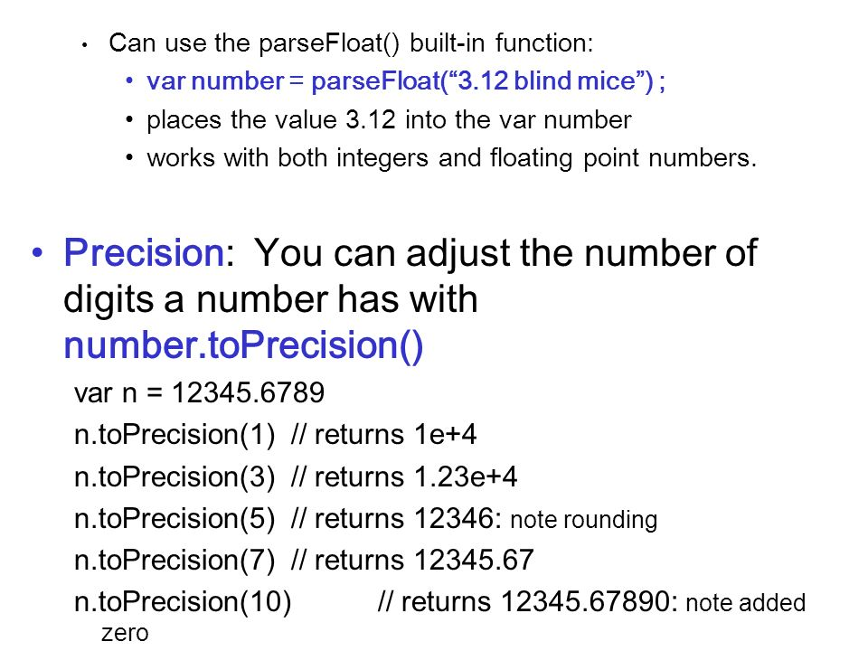 Can use the parseFloat() built-in function: