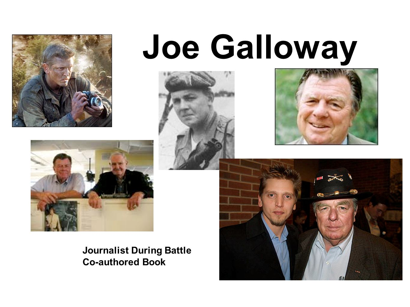 Joe Galloway Journalist During Battle Co-authored Book