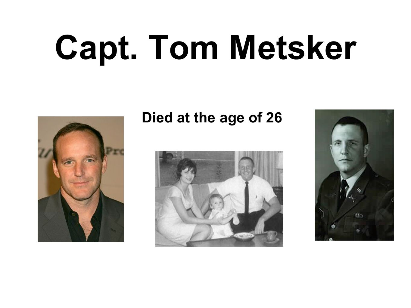 Capt. Tom Metsker Died at the age of 26