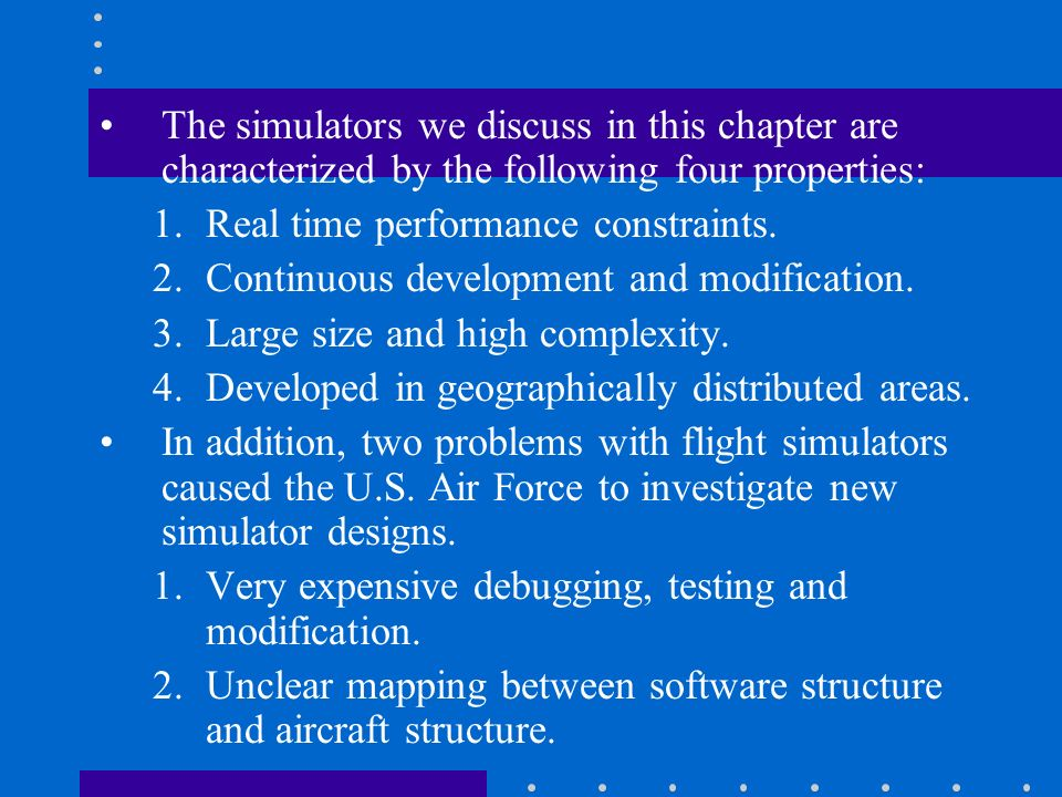 The simulators we discuss in this chapter are characterized by the following four properties: