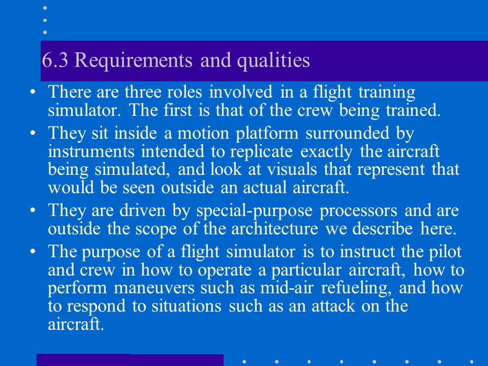 6.3 Requirements and qualities